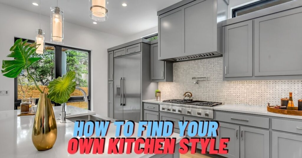 How To Find Your Own Kitchen Style