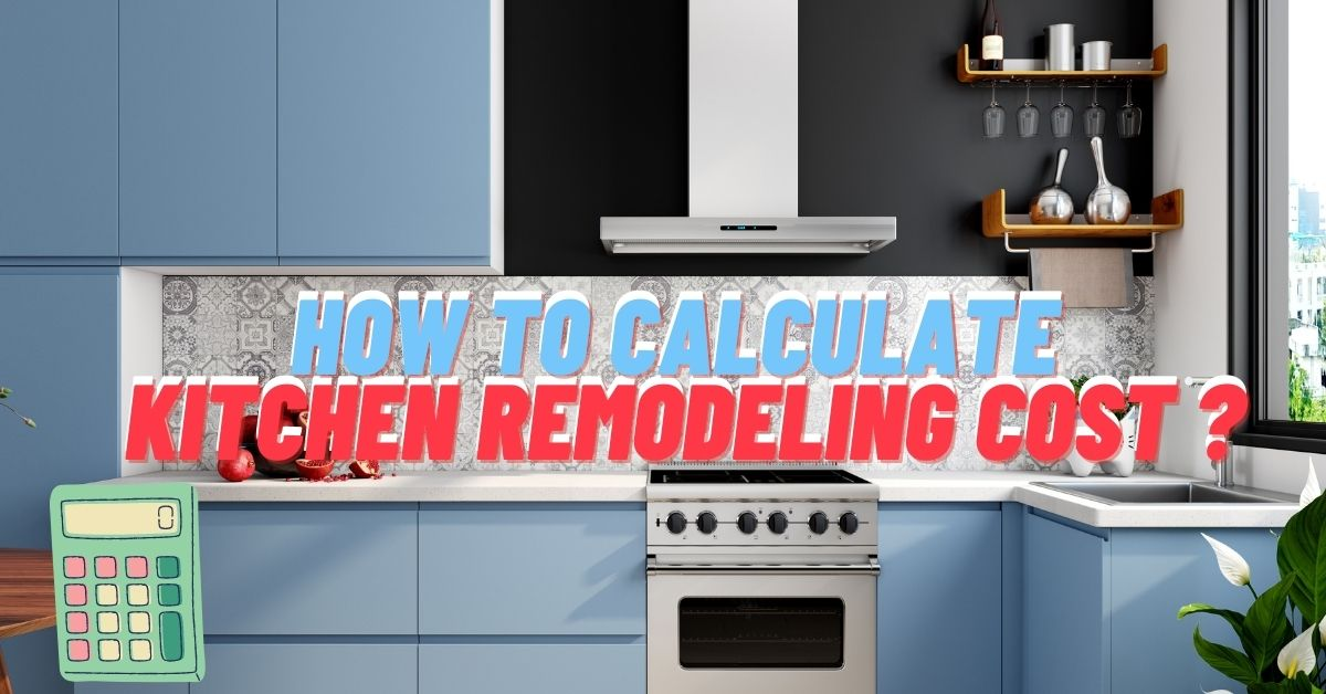 How to calculate kitchen remodeling costs